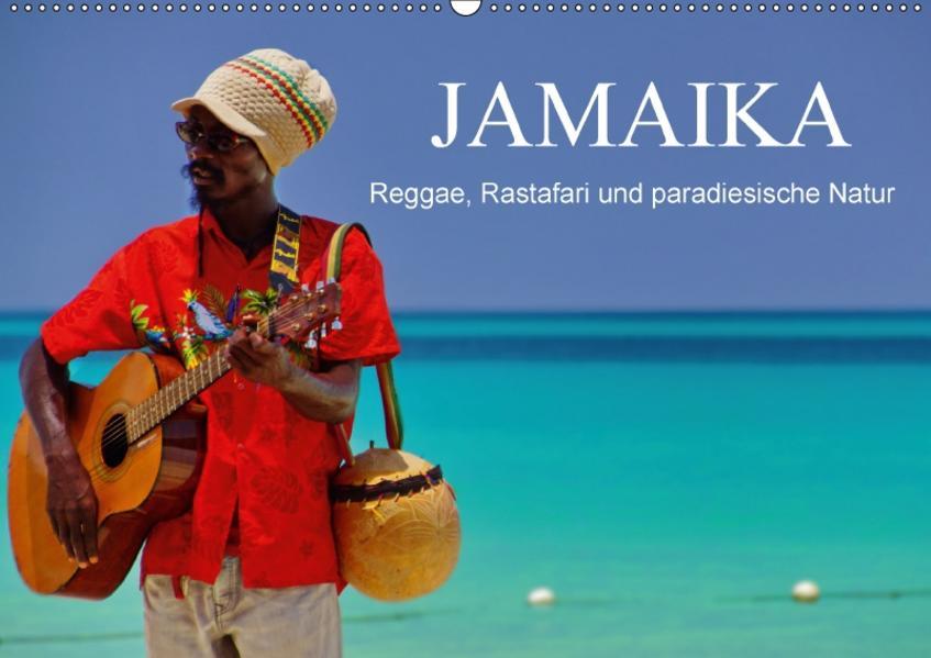 JAMAIKA Reggae, Rastafari und paradiesische Natur. (Wandkalender 2017 DIN A2 quer) - Coverbild