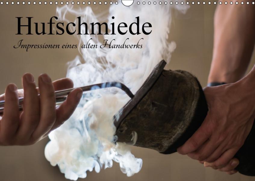Hufschmiede - Impressionen eines alten Handwerks (Wandkalender 2017 DIN A3 quer) - Coverbild