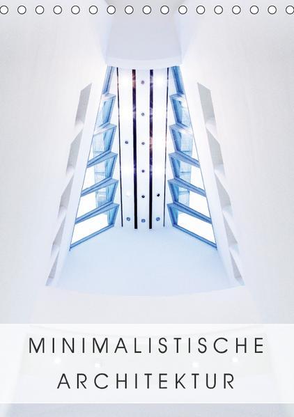 Minimalistische Architektur (Tischkalender 2017 DIN A5 hoch) - Coverbild