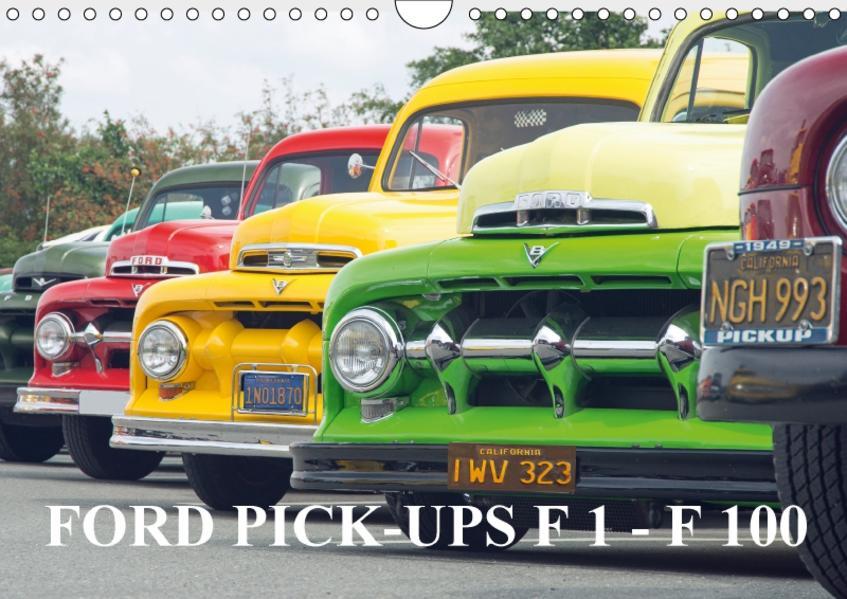 FORD PICK-UPS F 1 - F 100 (Wandkalender 2017 DIN A4 quer) - Coverbild