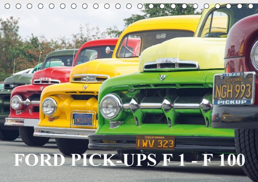 FORD PICK-UPS F 1 - F 100 (Tischkalender 2017 DIN A5 quer) - Coverbild