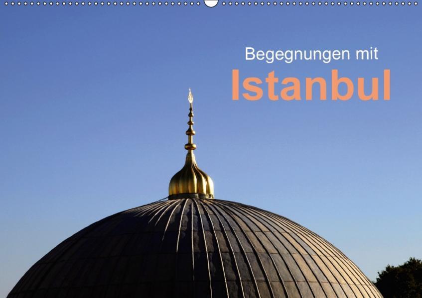Begegnungen mit Istanbul (Wandkalender 2017 DIN A2 quer) - Coverbild