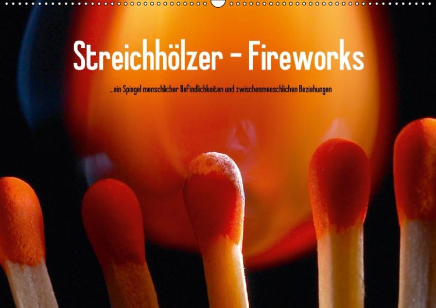 Streichhölzer - Fireworks (Wandkalender 2017 DIN A2 quer) - Coverbild