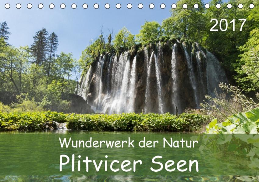 Wunderwerk der Natur: Plitvicer Seen (Tischkalender 2017 DIN A5 quer) - Coverbild