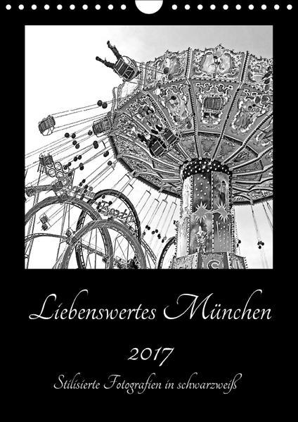 Liebenswertes München 2017 - Stilisierte Fotografien in schwarzweiß (Wandkalender 2017 DIN A4 hoch) - Coverbild