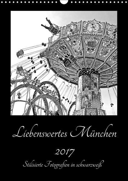 Liebenswertes München 2017 - Stilisierte Fotografien in schwarzweiß (Wandkalender 2017 DIN A3 hoch) - Coverbild