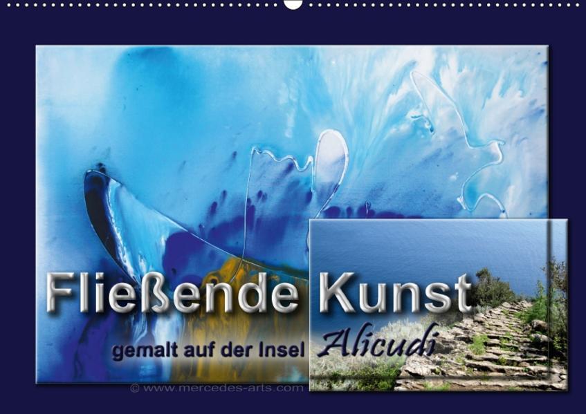 Fließende Kunst - gemalt auf der Insel Alicudi (Wandkalender 2017 DIN A2 quer) - Coverbild