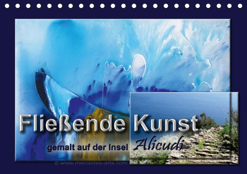 Fließende Kunst - gemalt auf der Insel Alicudi (Tischkalender 2017 DIN A5 quer) - Coverbild