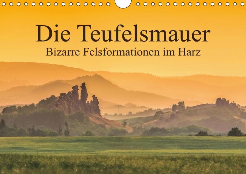 Die Teufelsmauer - Bizarre Felsformationen im Harz (Wandkalender 2017 DIN A4 quer) - Coverbild