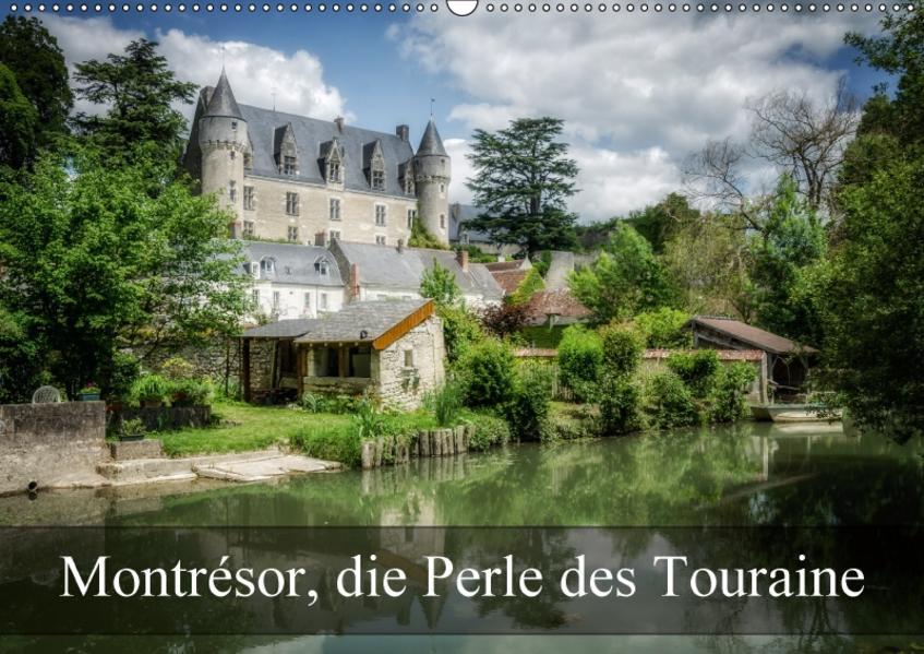 Montrésor, die Perle des Touraine (Wandkalender 2017 DIN A2 quer) - Coverbild