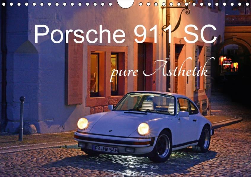 Porsche 911 SC pure Ästhetik (Wandkalender 2017 DIN A4 quer) - Coverbild