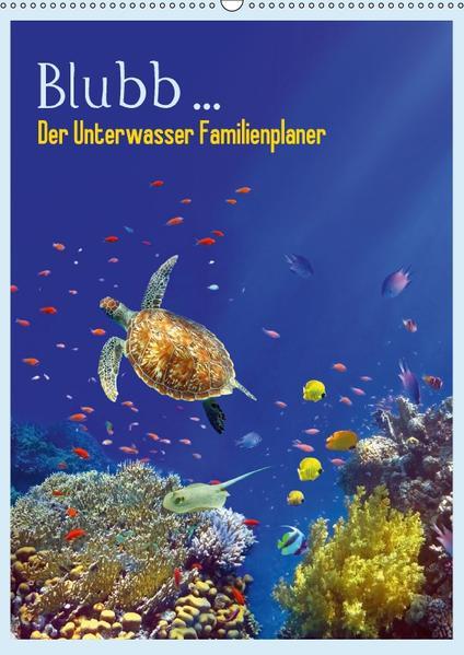 Blubb ... Der Unterwasser Familienplaner (Wandkalender 2017 DIN A2 hoch) - Coverbild