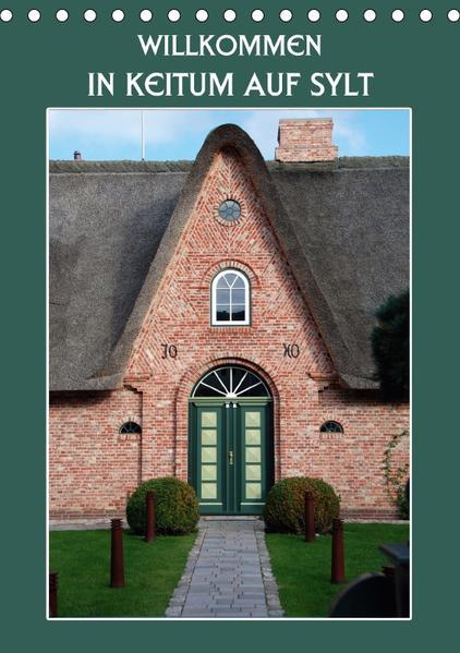 Willkommen in Keitum auf Sylt (Tischkalender 2017 DIN A5 hoch) - Coverbild