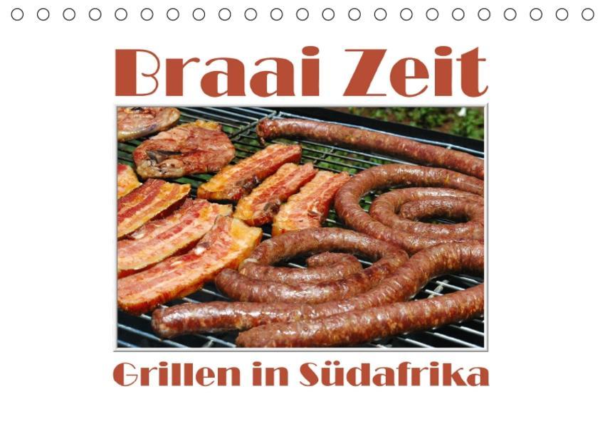 Braai Zeit - Grillen in Südafrika (Tischkalender 2017 DIN A5 quer) - Coverbild