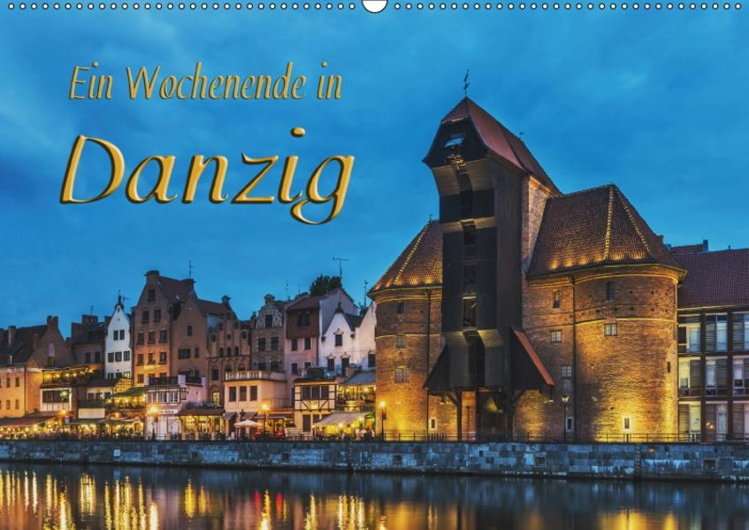 Ein Wochenende in Danzig (Wandkalender 2017 DIN A2 quer) - Coverbild