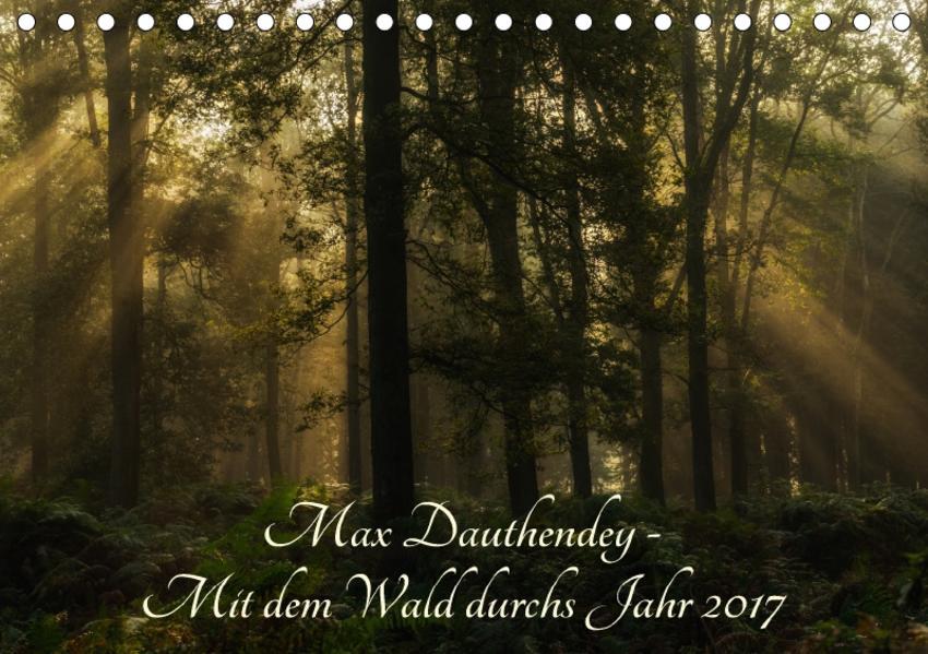Max Dauthendey - Mit dem Wald durchs Jahr (Tischkalender 2017 DIN A5 quer) - Coverbild