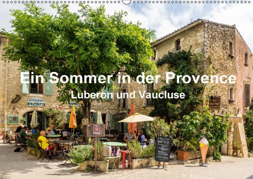 Ein Sommer in der Provence: Luberon und VaucluseAT-Version  (Wandkalender 2017 DIN A2 quer) - Coverbild