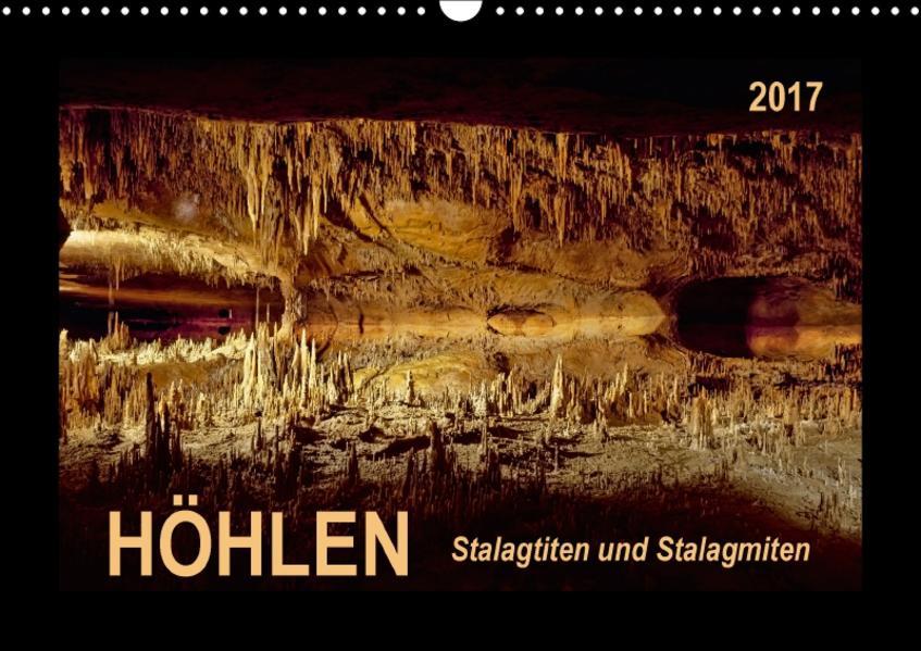 Höhlen, Stalaktiten und Stalagmiten (Wandkalender 2017 DIN A3 quer) - Coverbild