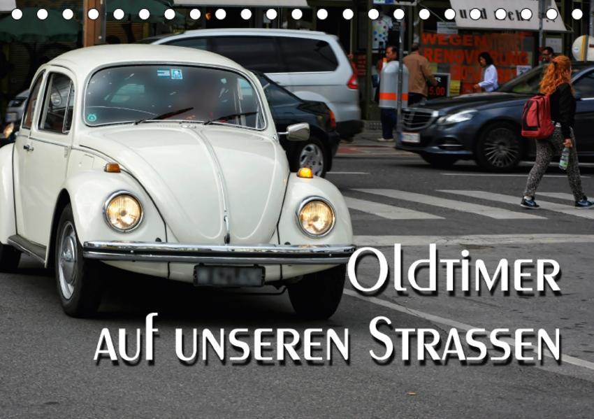 Oldtimer auf unseren Strassen (Tischkalender 2017 DIN A5 quer) - Coverbild