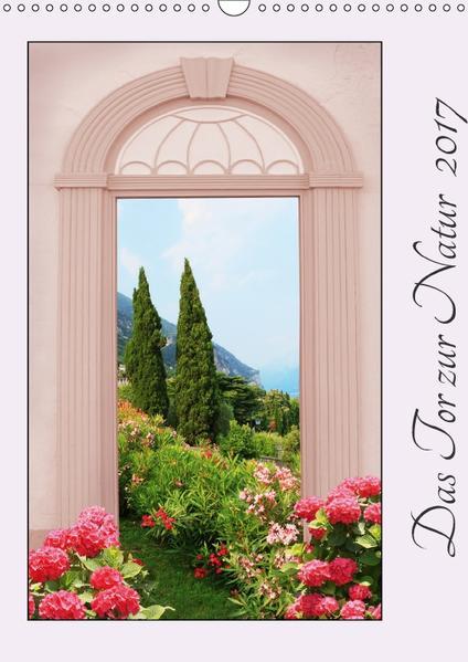 Das Tor zur Natur 2017 (Wandkalender 2017 DIN A3 hoch) - Coverbild