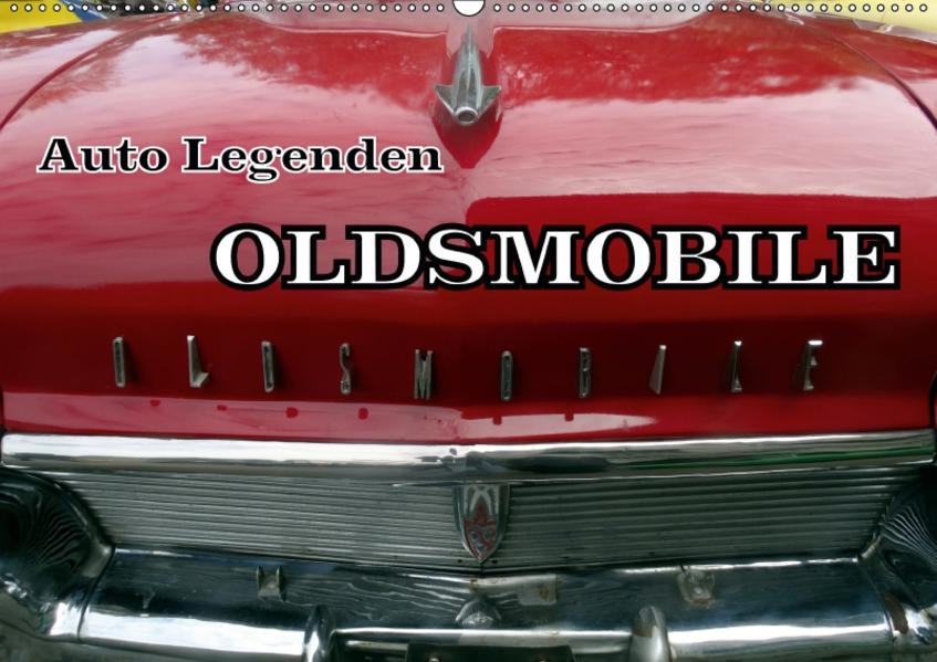 Auto Legenden OLDSMOBILE (Wandkalender 2017 DIN A2 quer) - Coverbild