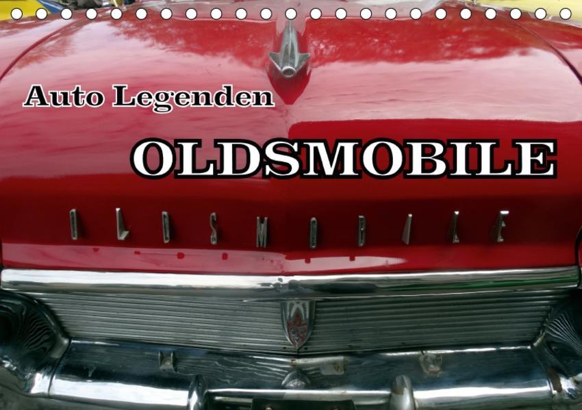 Auto Legenden OLDSMOBILE (Tischkalender 2017 DIN A5 quer) - Coverbild