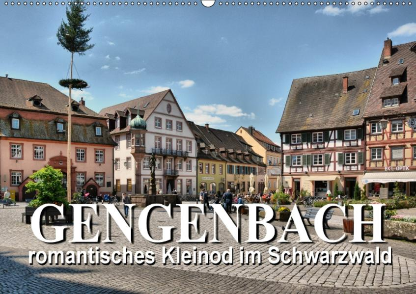 Gengenbach - romantisches Kleinod im Schwarzwald (Wandkalender 2017 DIN A2 quer) - Coverbild