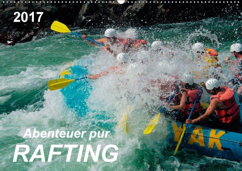 Abenteuer pur - Rafting (Wandkalender 2017 DIN A2 quer) - Coverbild