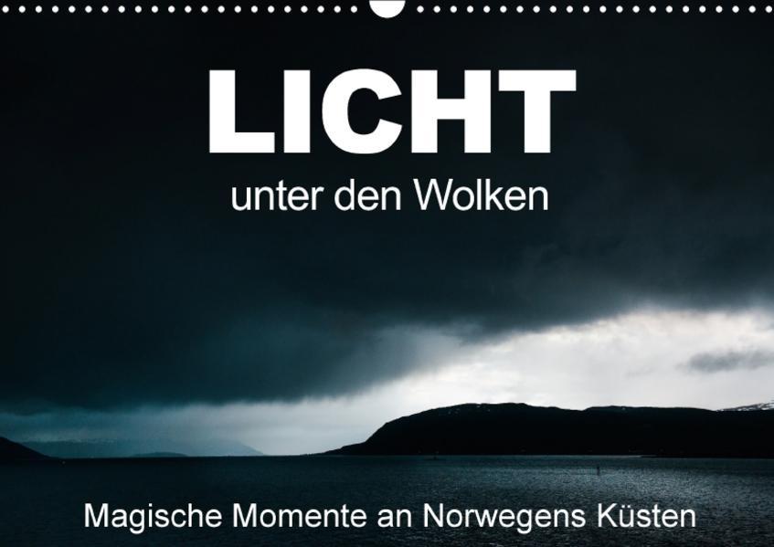 Licht unter den Wolken - Magische Momente an Norwegens Küsten (Wandkalender 2017 DIN A3 quer) - Coverbild
