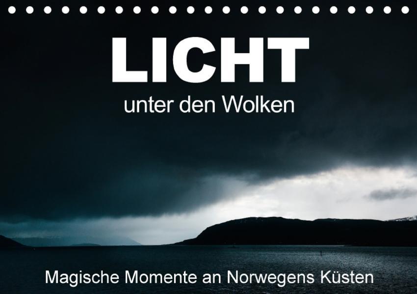 Licht unter den Wolken - Magische Momente an Norwegens Küsten (Tischkalender 2017 DIN A5 quer) - Coverbild