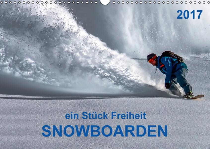 Snowboarden - ein Stück Freiheit (Wandkalender 2017 DIN A3 quer) - Coverbild