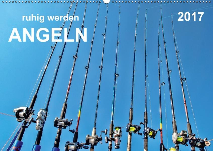 Ruhig werden - Angeln (Wandkalender 2017 DIN A2 quer) - Coverbild