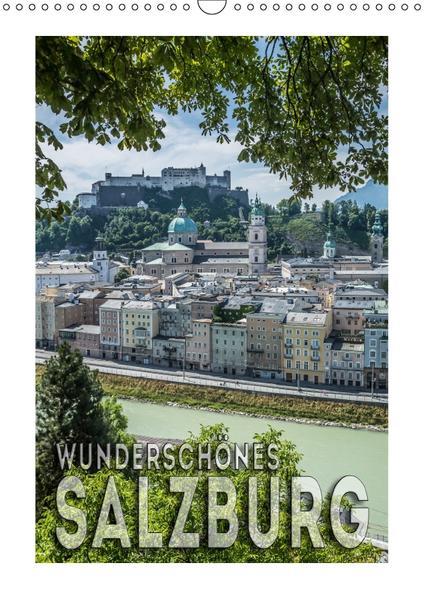 Wunderschönes SALZBURG (Wandkalender 2017 DIN A3 hoch) - Coverbild
