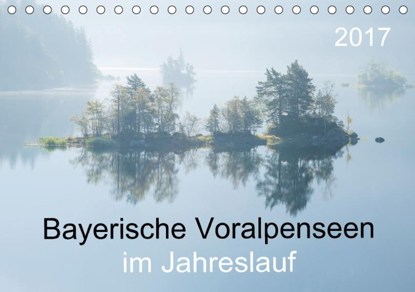 Bayerische Voralpenseen im Jahreslauf (Tischkalender 2017 DIN A5 quer) - Coverbild