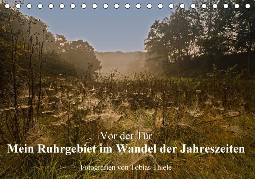Vor der Tür: Mein Ruhrgebiet im Wandel der Jahreszeiten (Tischkalender 2017 DIN A5 quer) - Coverbild