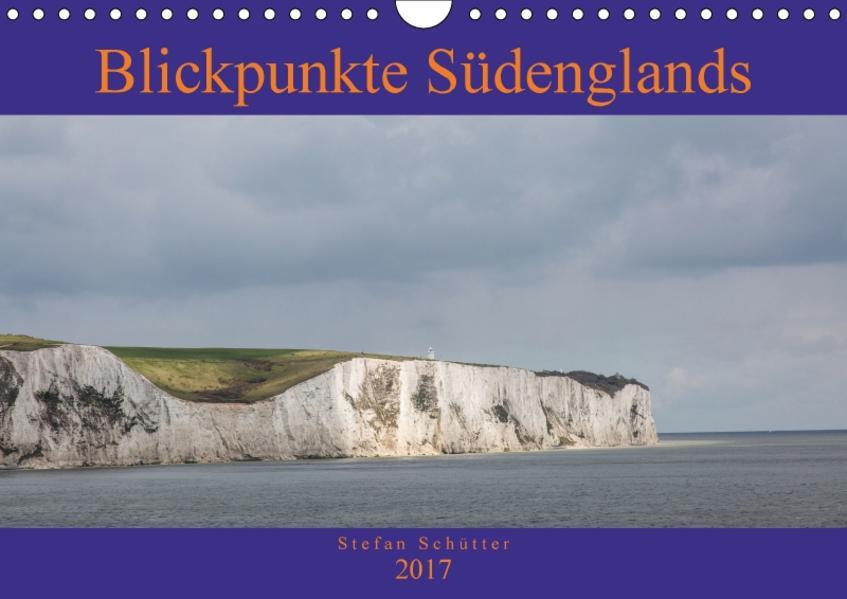 Blickpunkte Südenglands (Wandkalender 2017 DIN A4 quer) - Coverbild