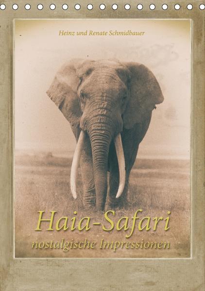 Haia Safari nostalgische Impressionen (Tischkalender 2017 DIN A5 hoch) - Coverbild