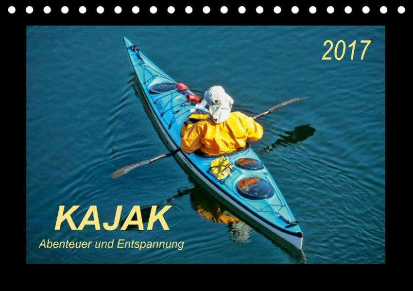 Kajak - Abenteuer und Entspannung (Tischkalender 2017 DIN A5 quer) - Coverbild