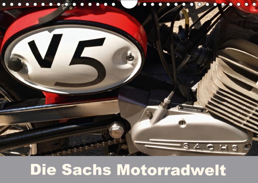 Die Sachs Motorradwelt (Wandkalender 2017 DIN A4 quer) - Coverbild