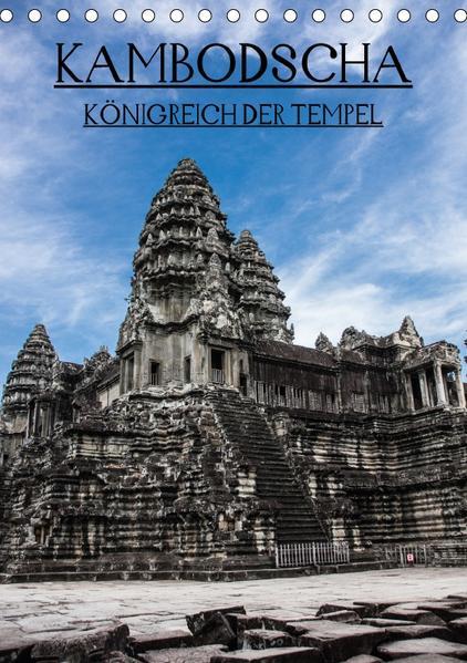 Kambodscha - Königreich der Tempel (Tischkalender 2017 DIN A5 hoch) - Coverbild