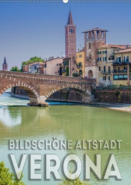 VERONA Bildschöne Altstadt (Wandkalender 2017 DIN A2 hoch) - Coverbild