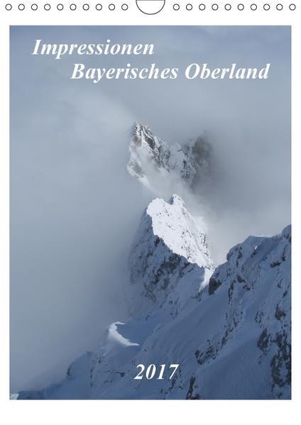 Impressionen Bayerisches Oberland (Wandkalender 2017 DIN A4 hoch) - Coverbild