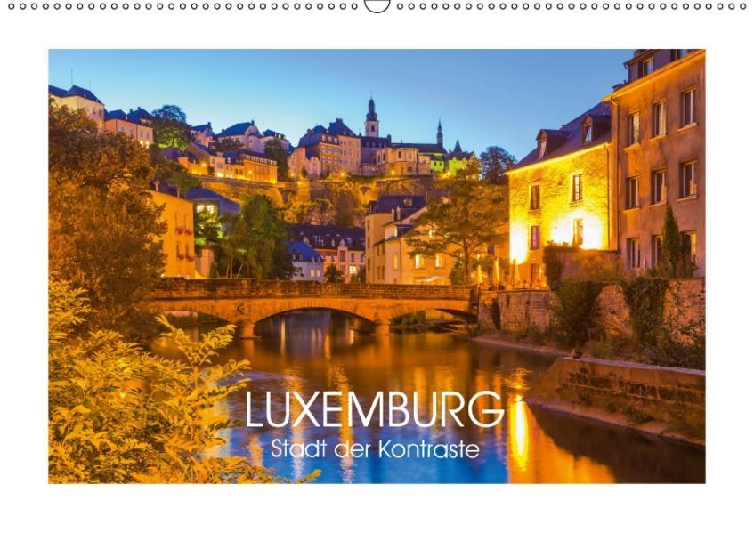 LUXEMBURG  Stadt der Kontraste (Wandkalender 2017 DIN A2 quer) - Coverbild