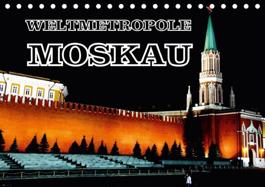 Weltmetropole Moskau (Tischkalender 2017 DIN A5 quer) - Coverbild