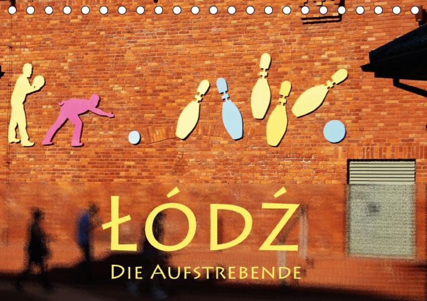 Lodz, die Aufstrebende (Tischkalender 2017 DIN A5 quer) - Coverbild