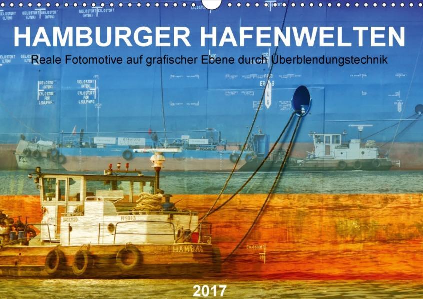 Hamburger Hafenwelten (Wandkalender 2017 DIN A3 quer) - Coverbild