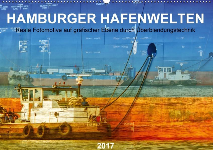 Hamburger Hafenwelten (Wandkalender 2017 DIN A2 quer) - Coverbild