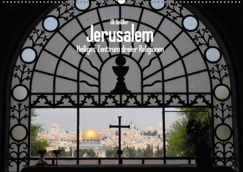 Jerusalem - Heiliges Zentrum dreier Religionen (Wandkalender 2017 DIN A2 quer) - Coverbild