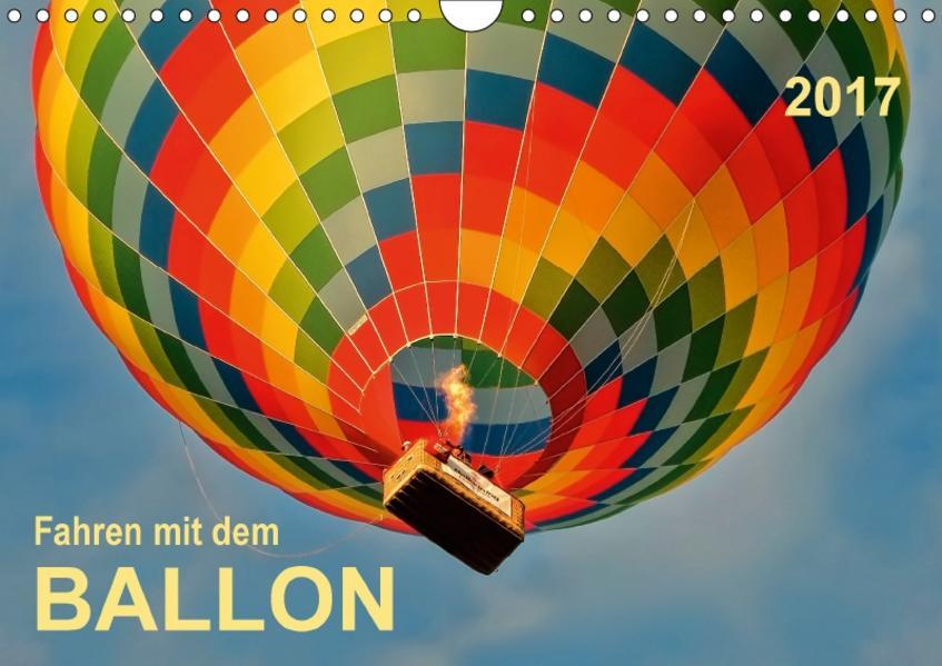 Fahren mit dem Ballon (Wandkalender 2017 DIN A4 quer) - Coverbild