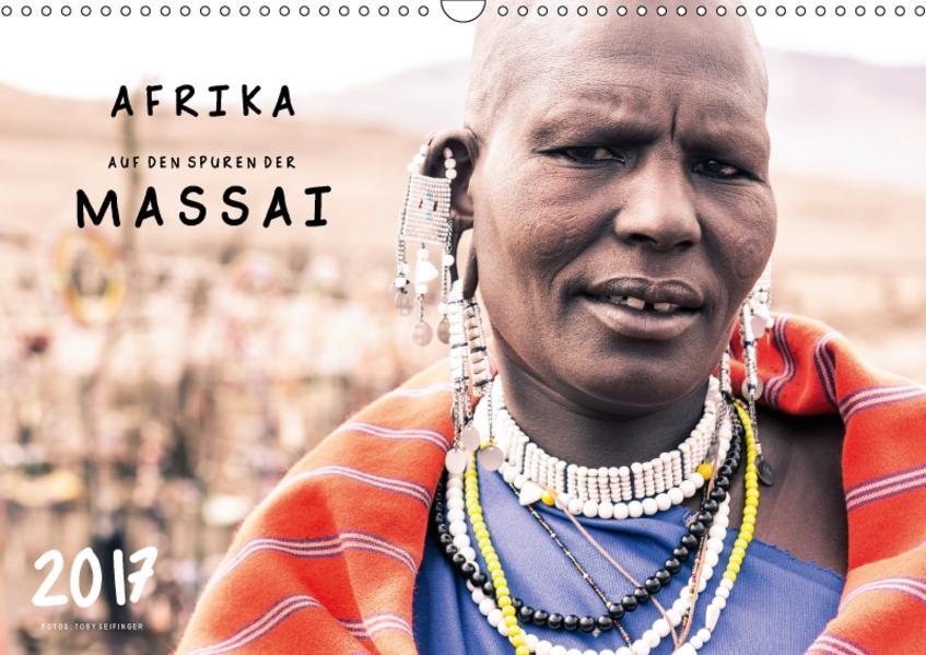 AFRIKA - Auf den Spuren der MASSAI (Wandkalender 2017 DIN A3 quer) - Coverbild
